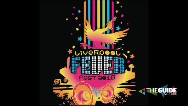 Liverpool Fever Fest 2016 - The Guide Liverpool